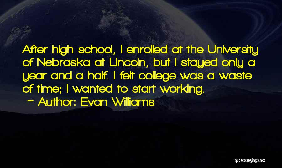 College Quotes By Evan Williams