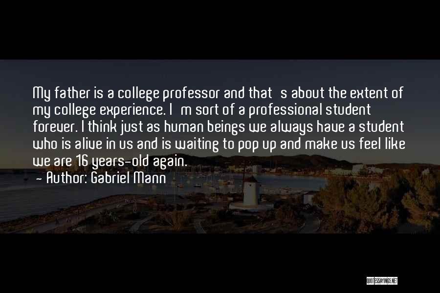 College Quotes By Gabriel Mann