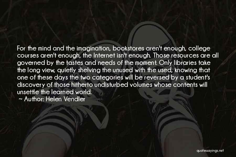 College Quotes By Helen Vendler