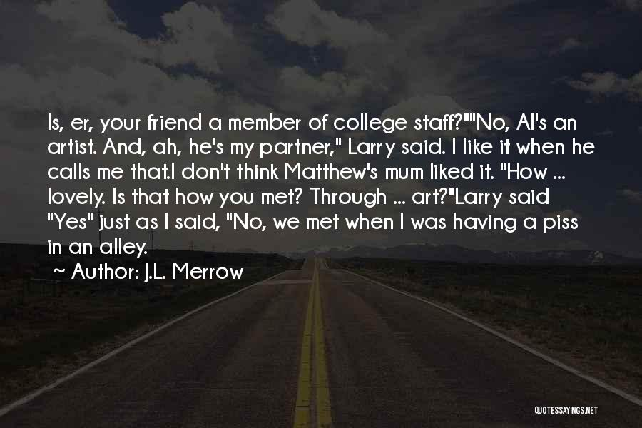 College Quotes By J.L. Merrow