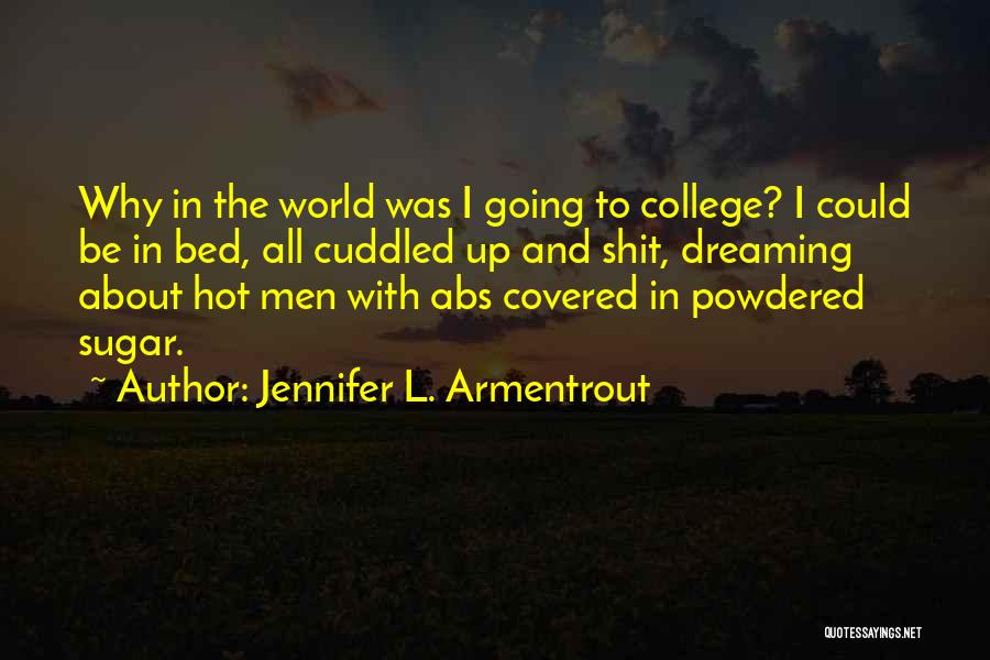 College Quotes By Jennifer L. Armentrout