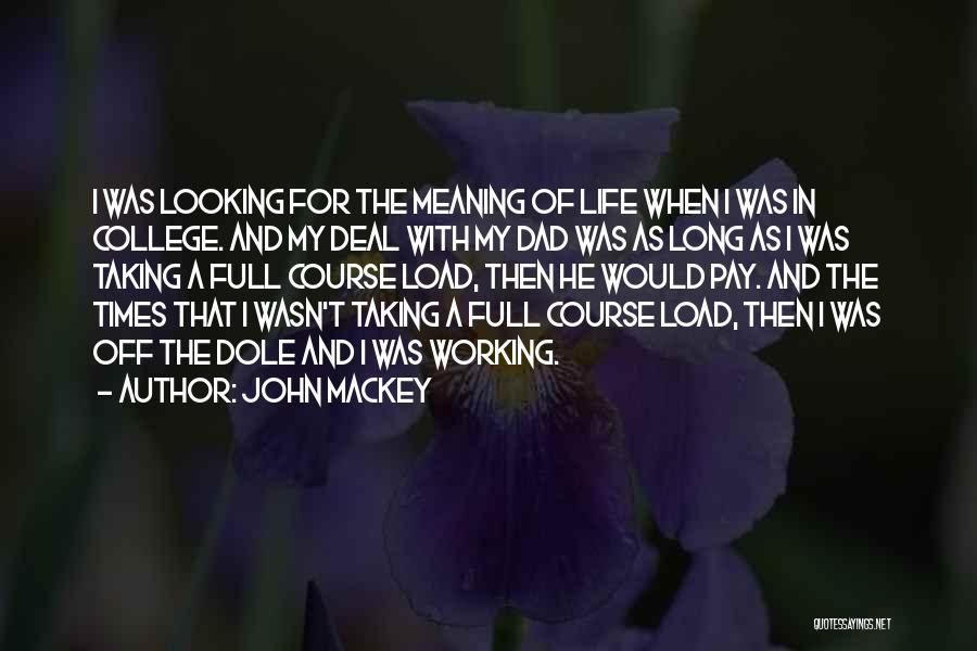 College Quotes By John Mackey