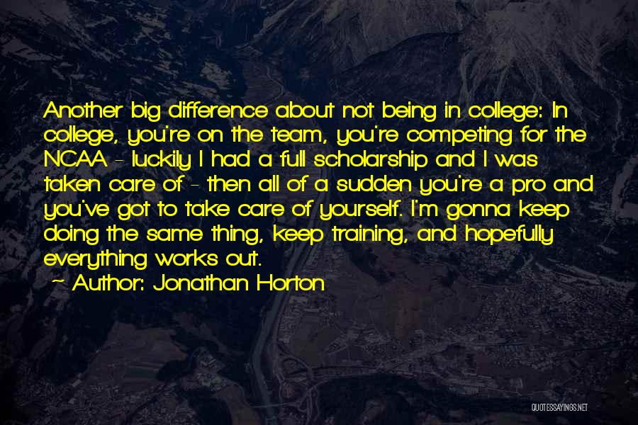 College Quotes By Jonathan Horton