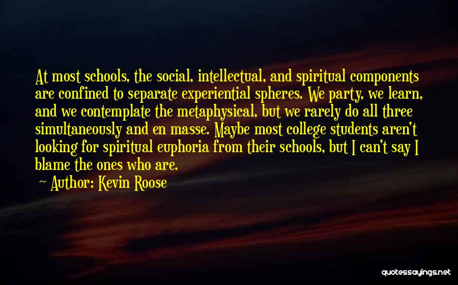 College Quotes By Kevin Roose