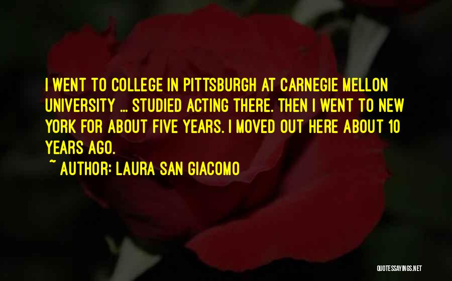College Quotes By Laura San Giacomo