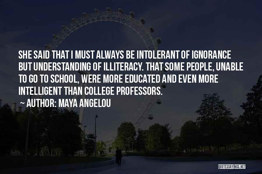 College Quotes By Maya Angelou