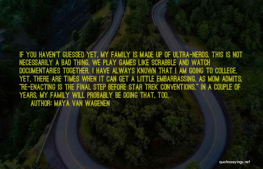College Quotes By Maya Van Wagenen