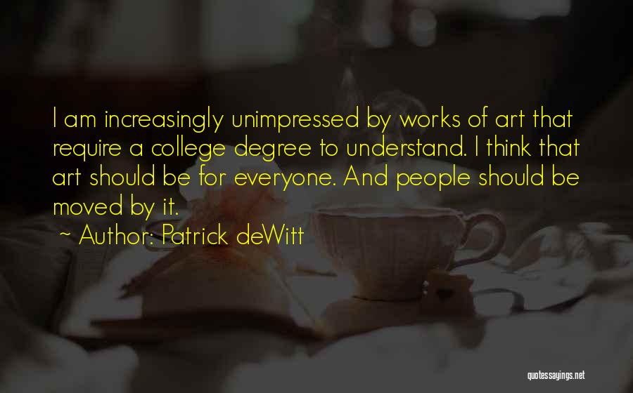College Quotes By Patrick DeWitt