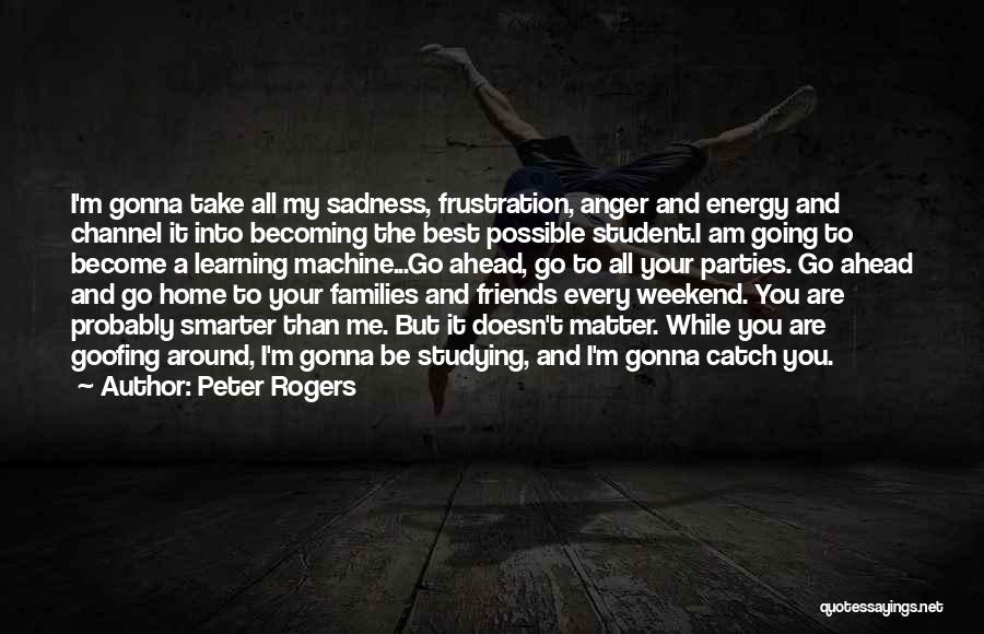 College Quotes By Peter Rogers