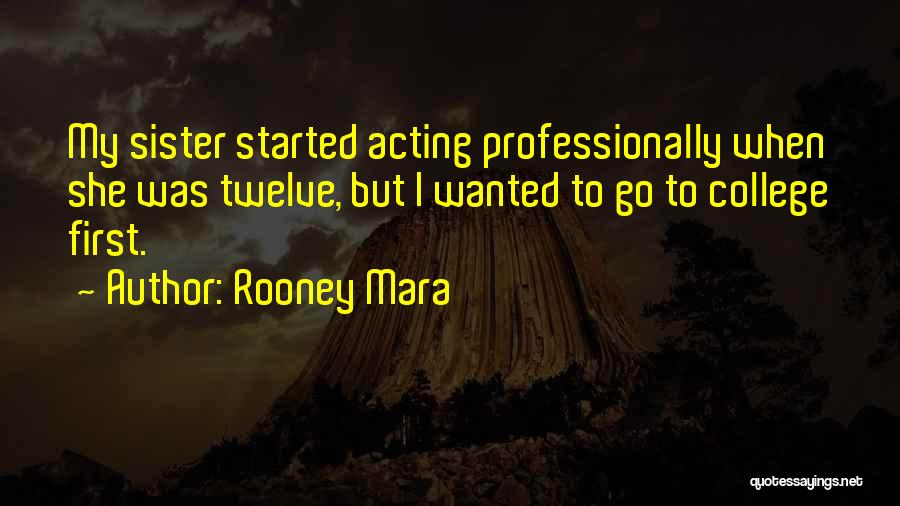 College Quotes By Rooney Mara