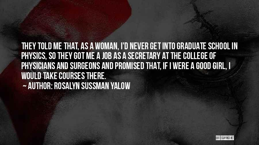 College Quotes By Rosalyn Sussman Yalow