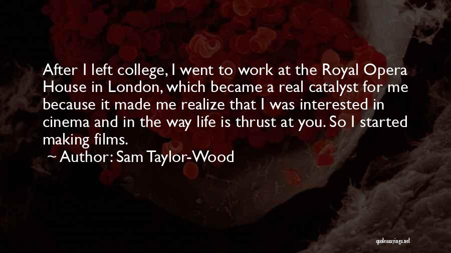 College Quotes By Sam Taylor-Wood