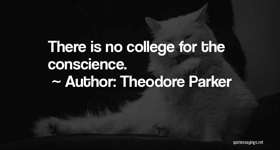 College Quotes By Theodore Parker