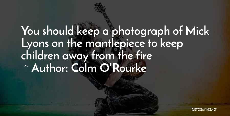 Colm O'connell Quotes By Colm O'Rourke