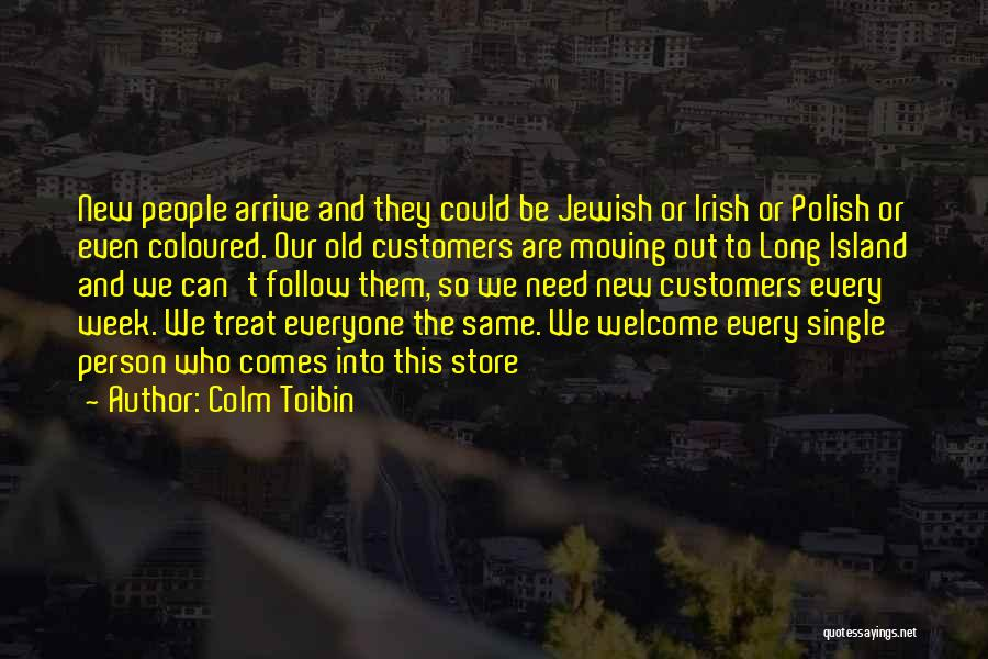 Colm O'connell Quotes By Colm Toibin