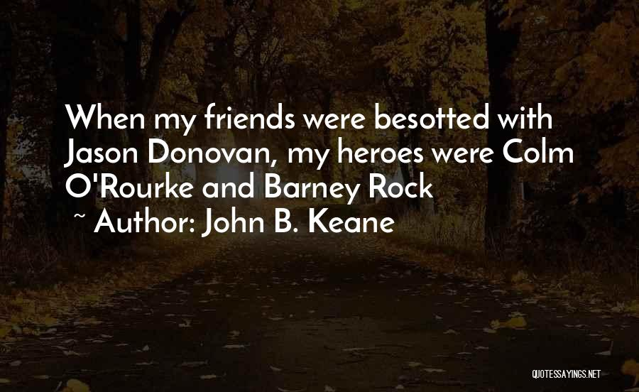 Colm O'connell Quotes By John B. Keane