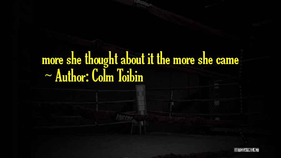 Colm Toibin Quotes 1028947