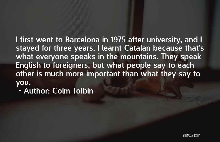 Colm Toibin Quotes 1109470