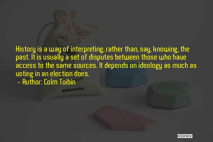 Colm Toibin Quotes 1233483
