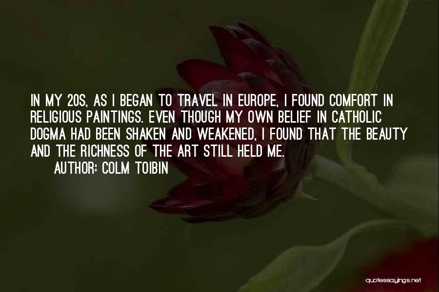 Colm Toibin Quotes 1244576