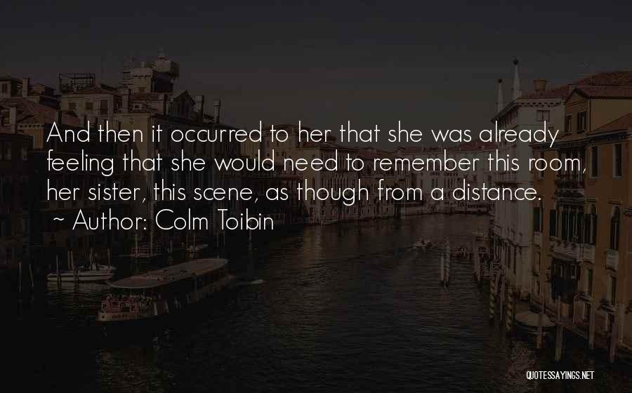 Colm Toibin Quotes 1304266