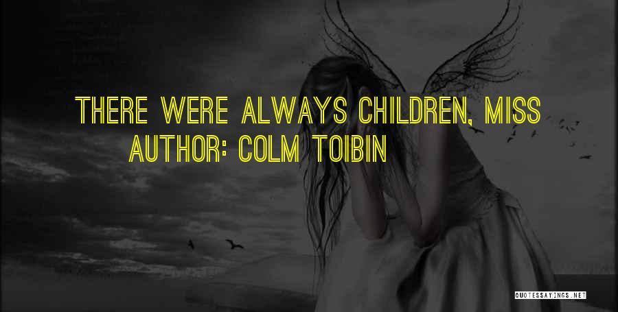 Colm Toibin Quotes 1752041