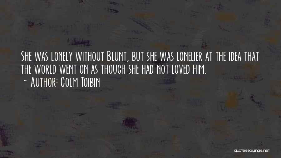 Colm Toibin Quotes 1763232