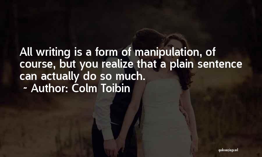 Colm Toibin Quotes 1885404