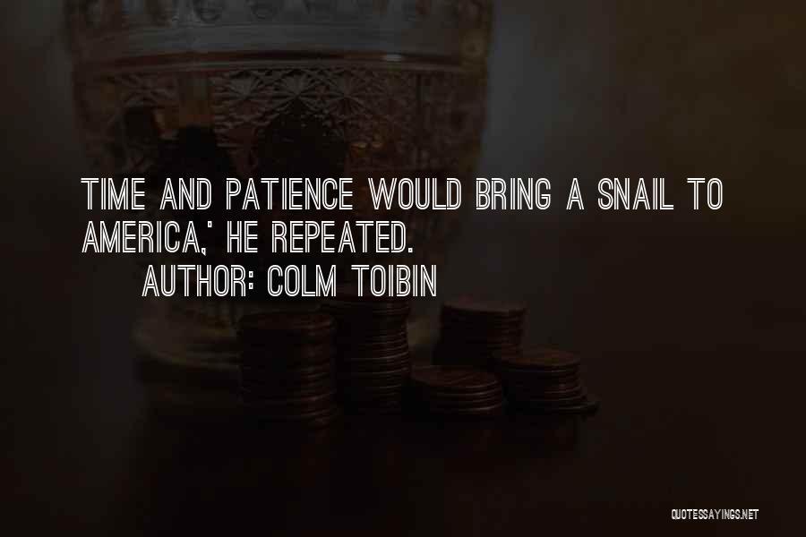 Colm Toibin Quotes 1900868