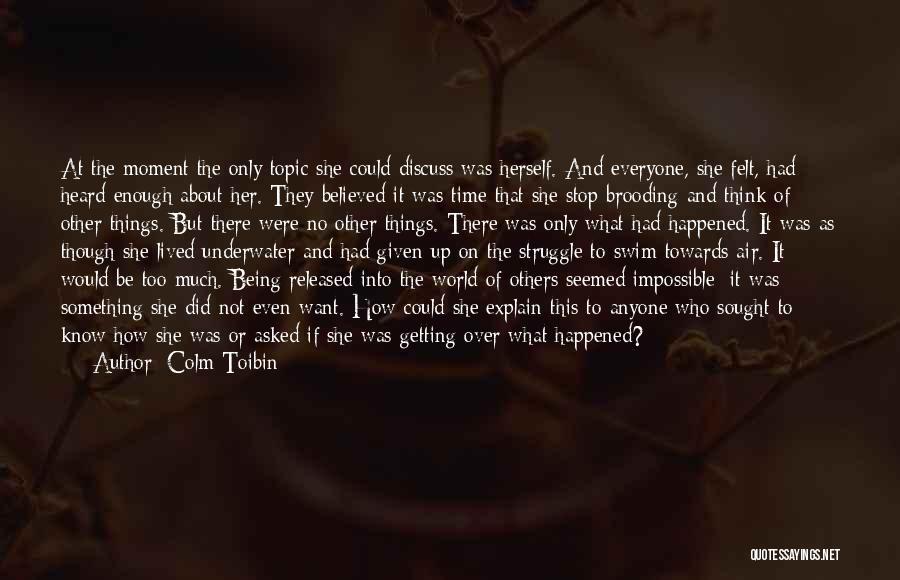 Colm Toibin Quotes 1924172