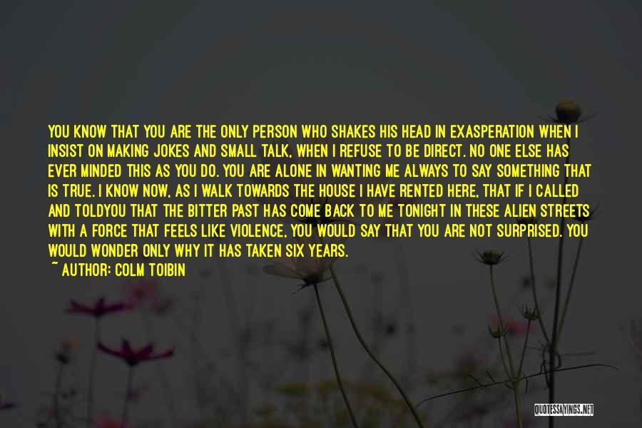Colm Toibin Quotes 2240239