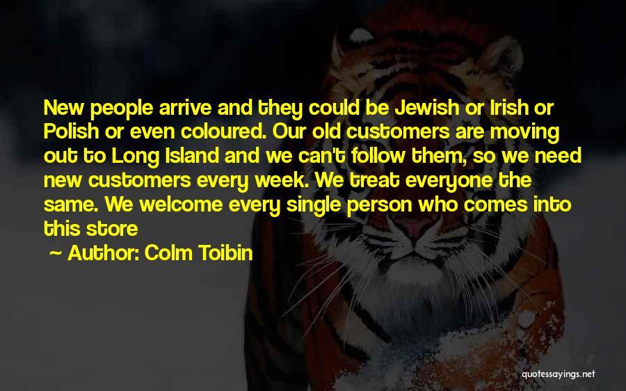 Colm Toibin Quotes 335891