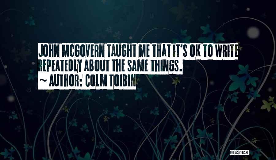 Colm Toibin Quotes 352220
