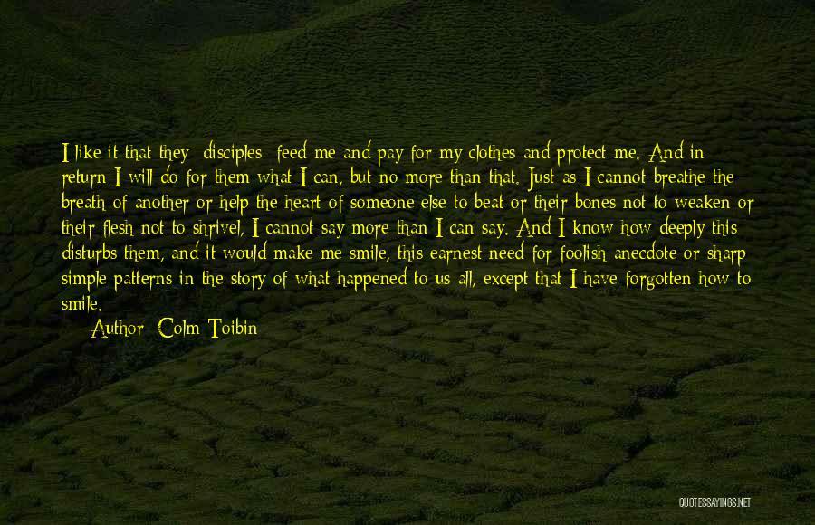 Colm Toibin Quotes 507773