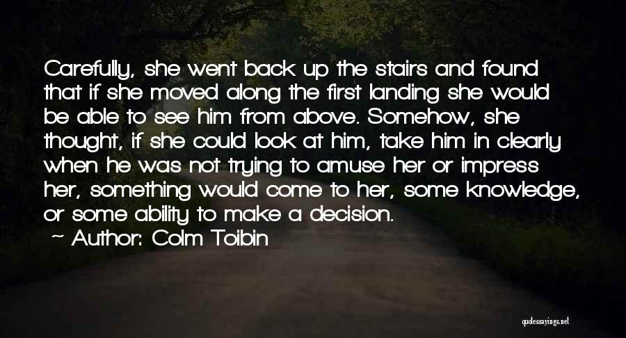 Colm Toibin Quotes 829528
