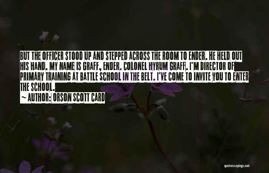 Colonel Hyrum Graff Quotes By Orson Scott Card