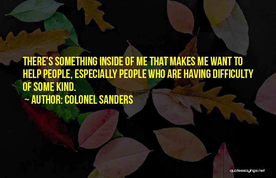Colonel Sanders Quotes 1107625