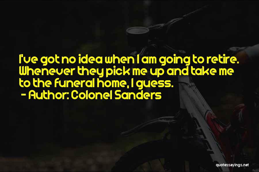Colonel Sanders Quotes 990477