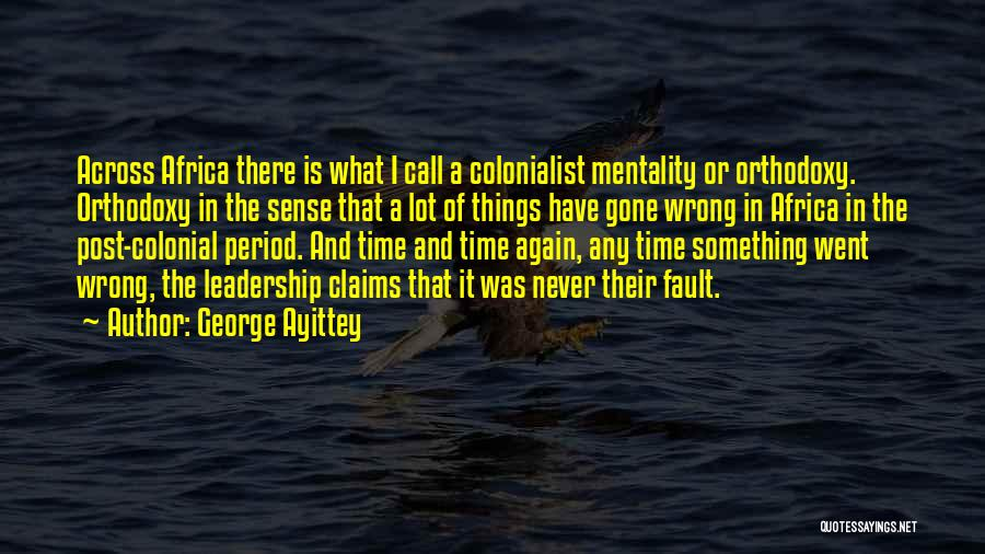 Colonial Period Quotes By George Ayittey
