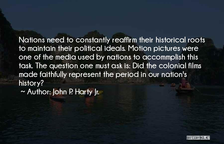 Colonial Period Quotes By John P. Harty Jr.