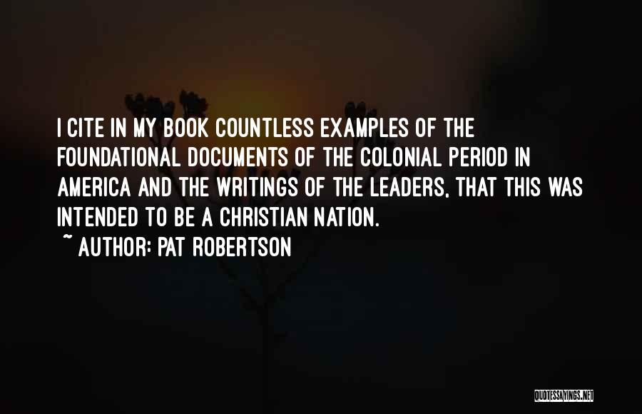 Colonial Period Quotes By Pat Robertson