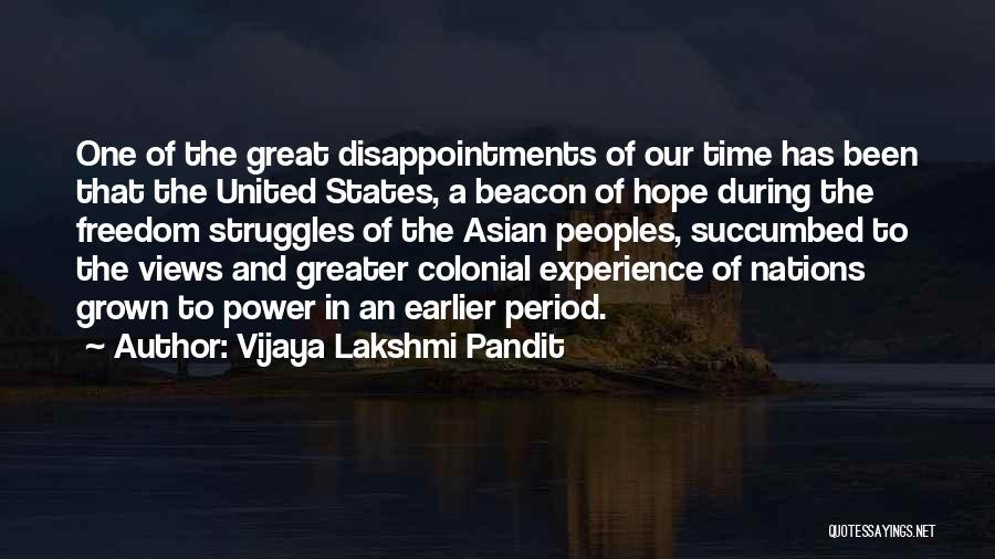 Colonial Period Quotes By Vijaya Lakshmi Pandit