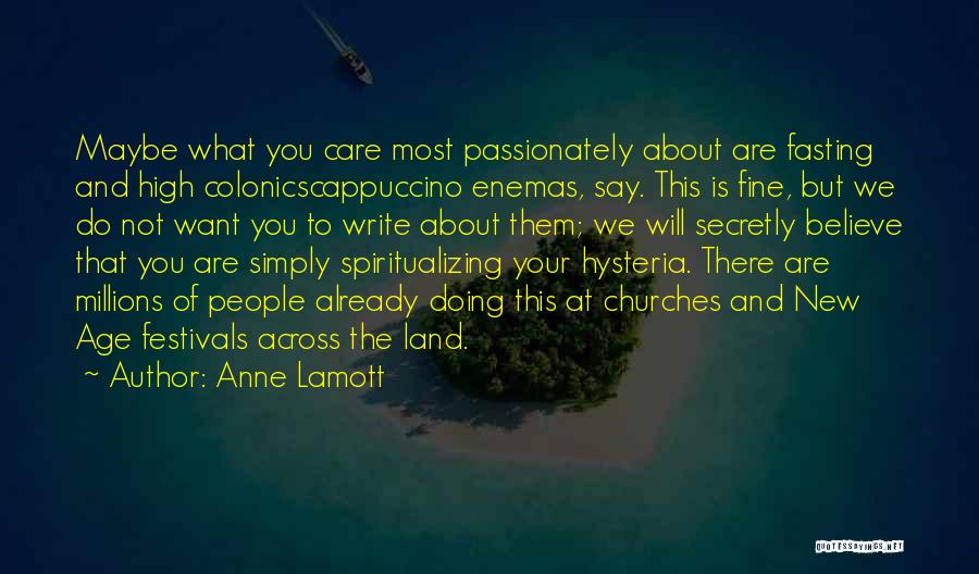 Colonics Quotes By Anne Lamott