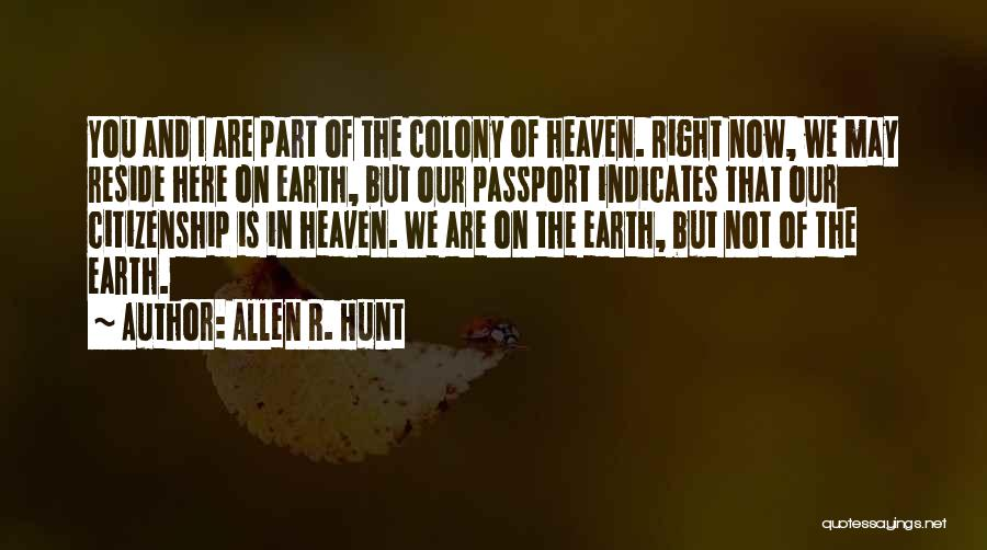 Colony Quotes By Allen R. Hunt