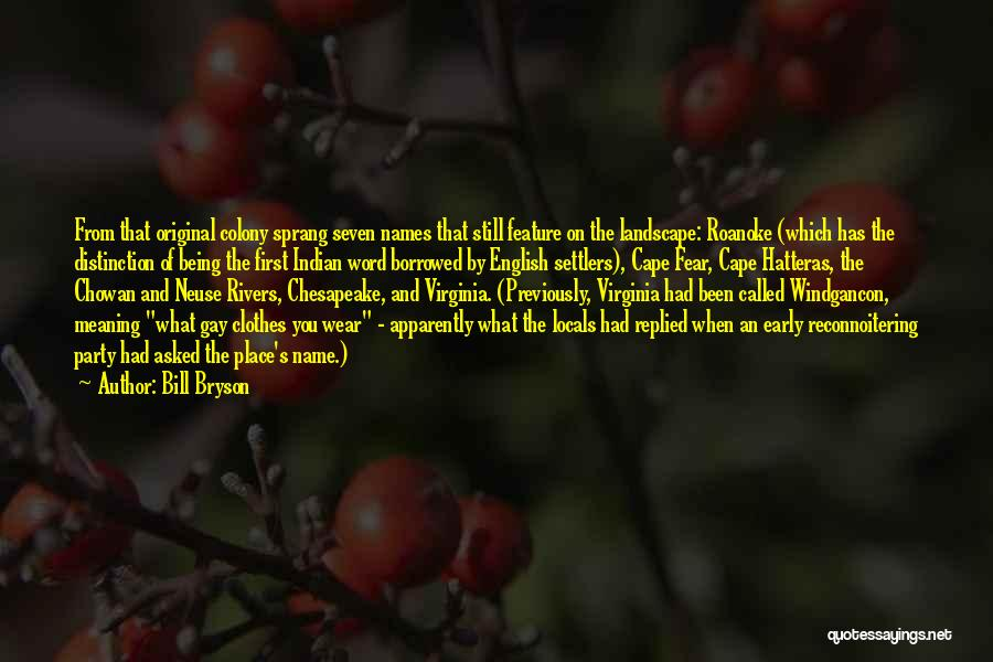 Colony Quotes By Bill Bryson