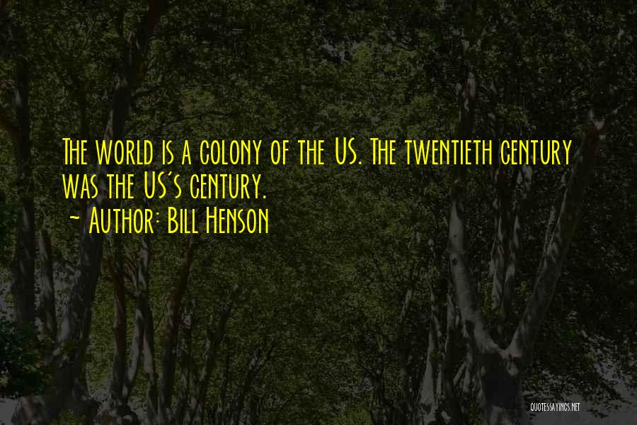 Colony Quotes By Bill Henson