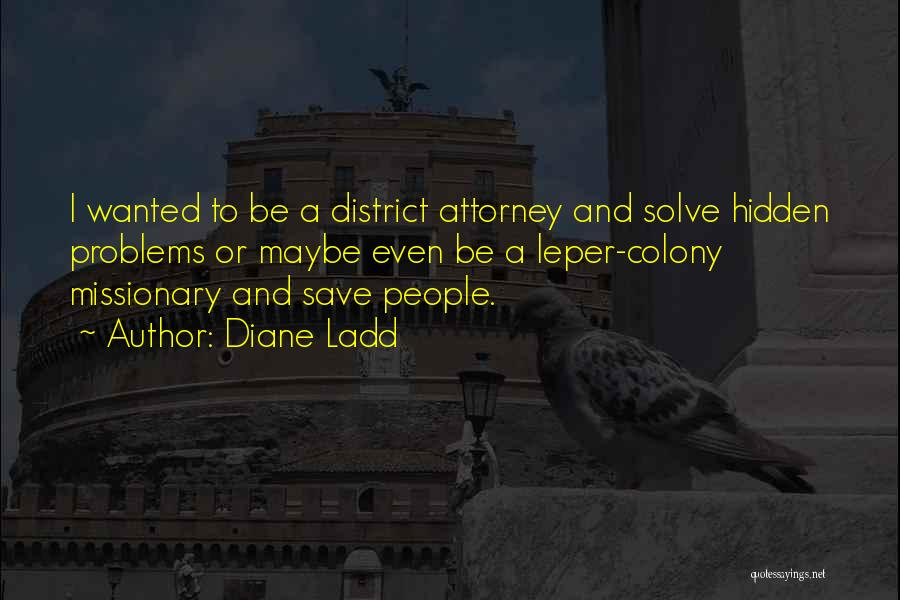 Colony Quotes By Diane Ladd