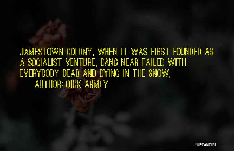 Colony Quotes By Dick Armey