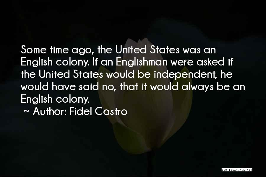 Colony Quotes By Fidel Castro