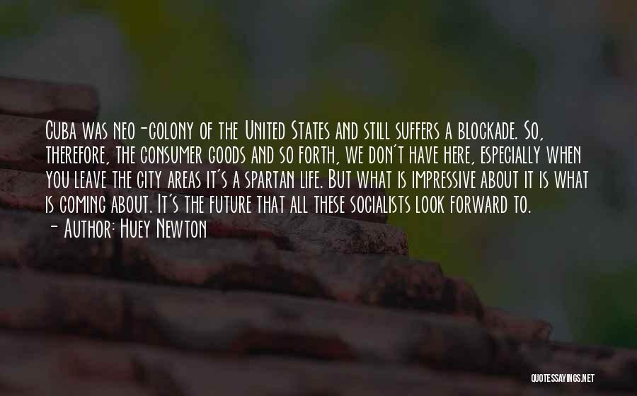 Colony Quotes By Huey Newton